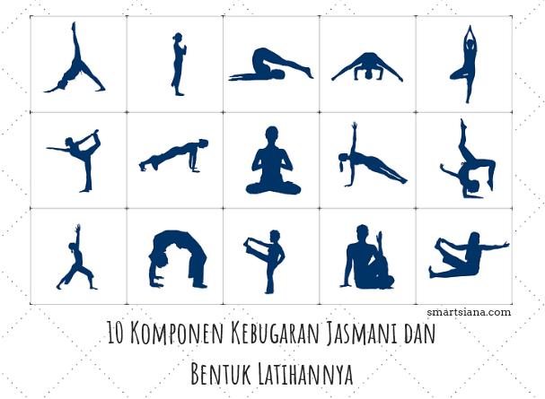 10 Komponen Kebugaran Jasmani dan Bentuk Latihannya ...