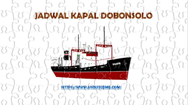 jadwal keberangkatan kapal dobonsolo