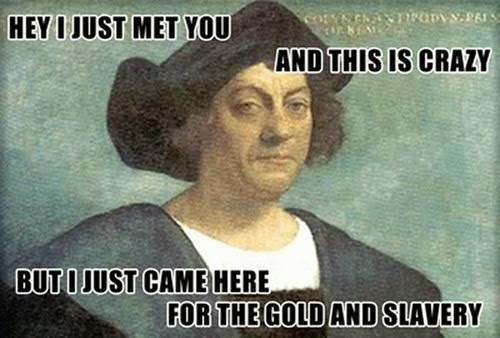 Ap World History The Age Of Exploration Where Is Our Next: Funny Quotes About Christopher Columbus. QuotesGram