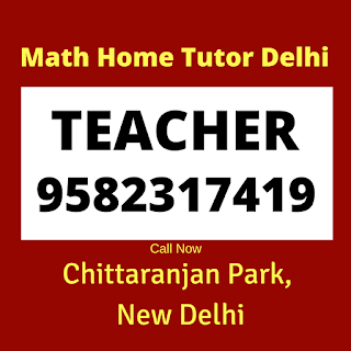 Best Maths Tutors for Home Tuition in Chittaranjan Park, C.R Park, Delhi Call: 9582317419