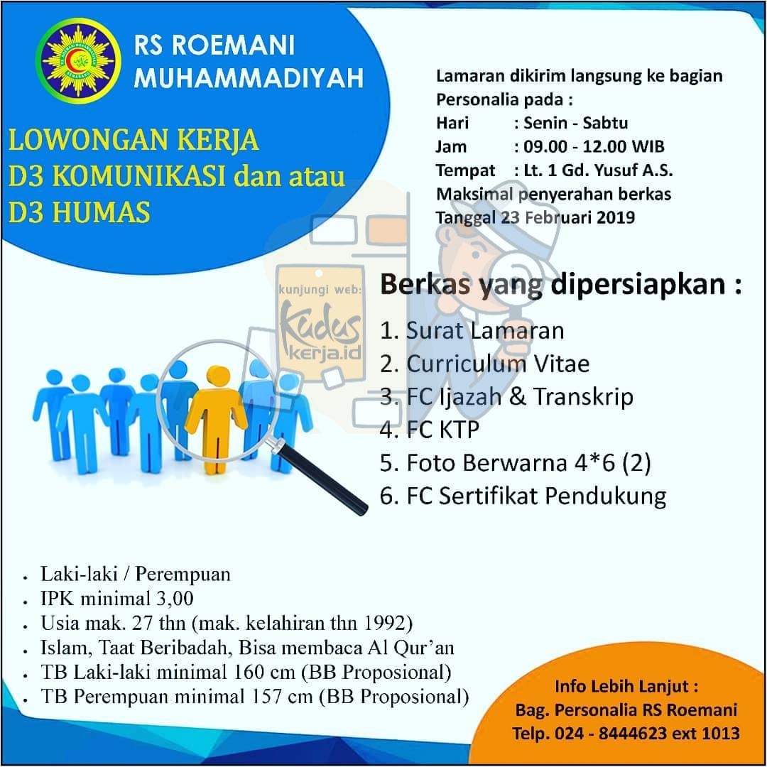 Kuduskerja informasi lowongan kerja hari ini, RS. Roemani Muhammadiyah Sedang membuka kesempatan berkerja untuk D3 komunikasi dan atau D3 Humas dengan ketentuan sebagai berikut