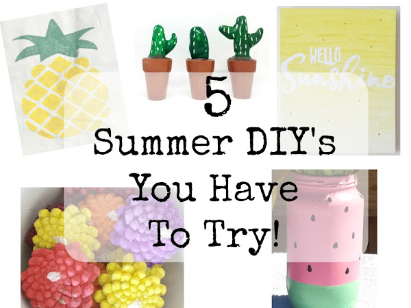5 Summer DIYs You Have To Try!
