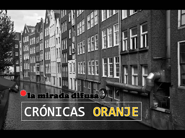 CRÓNICAS ORANJE: AMSTERDAM (II)