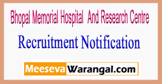 BMHRC (Bhopal Memorial Hospital And Research Centre) Recruitment Notification 2017