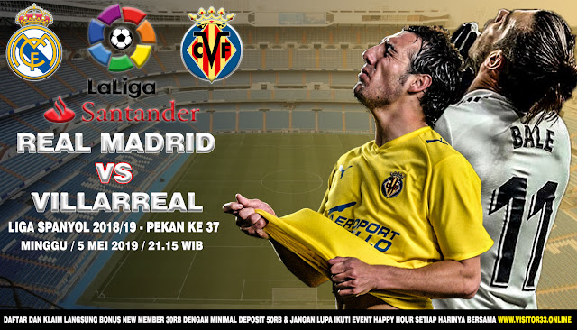 Prediksi Real Madrid vs Villarreal 5 Mei 2019