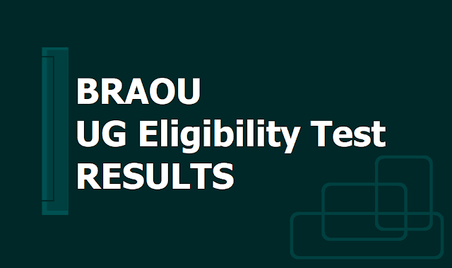 BRAOU UG Eligibility Test Results 2019| Ambedkar University Degree entrance results 2019
