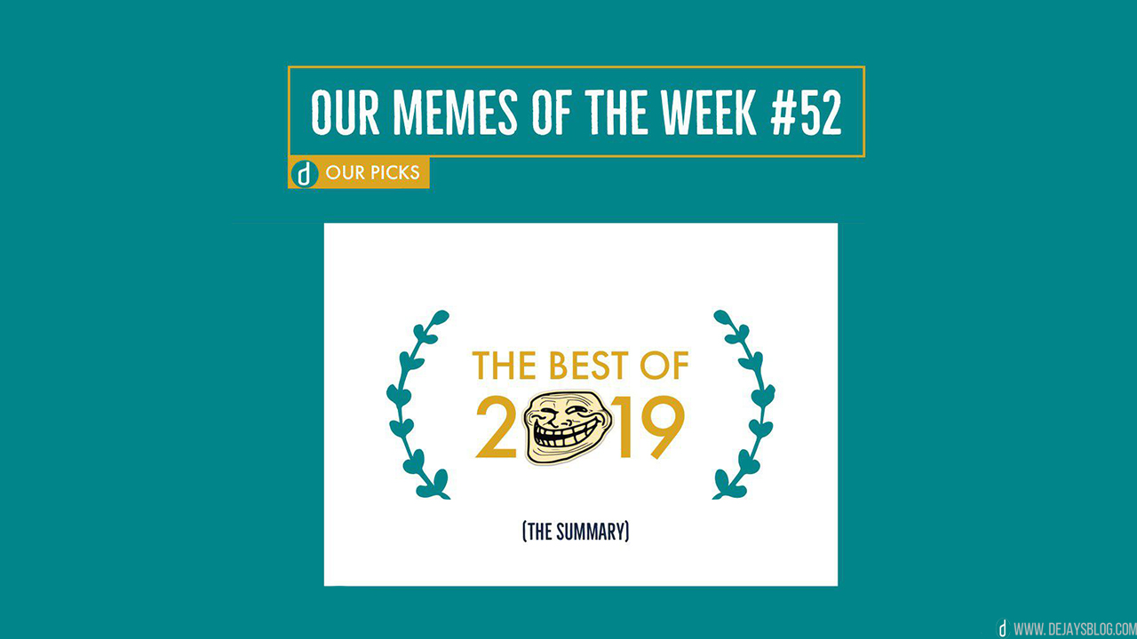 The best Memes of 2019 - DE JAY'S BLOG