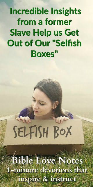 """A former slave gives advice that can help all of us get out of our """"selfish boxes."""" This 1-minute devotion explains. #BibleLoveNotes #Bible #Georgewashingtoncarver"""