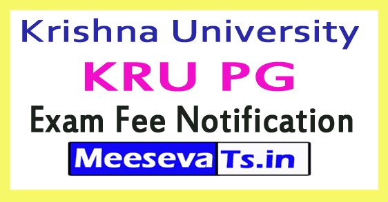 Krishna University KRU PG Exam Fee Notification