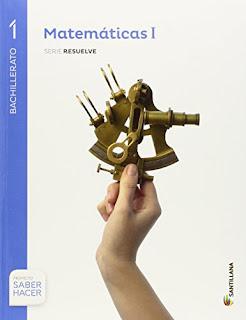 Libro Matemáticas I 1º Bachillerato Santillana Proyecto Saber Hacer Serie Resuelve