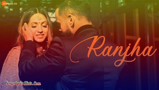 Ranjha Lyrics In Hindi & English – Indeep Bakshi, Pallavi Sood, Kritika Gambhir | Latest Punjabi Song Lyrics 2020