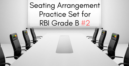 Seating Arrangement Practice Set for RBI Grade B part 2