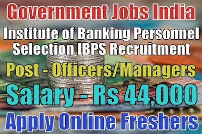 Institute of Banking Personnel Selection IBPS Recruitment 2018