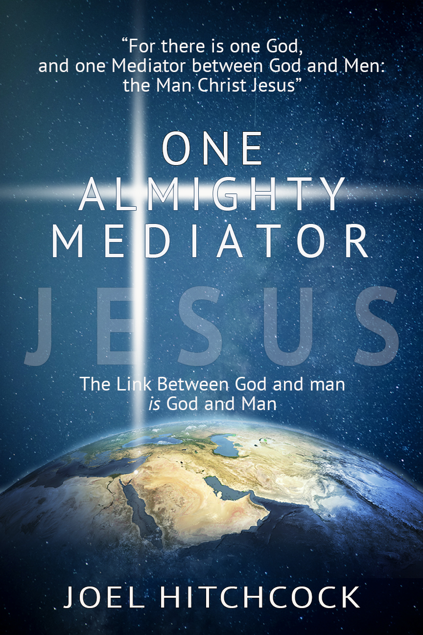 "Click the picture for Joel's book, ""One Almighty Mediator JESUS"""