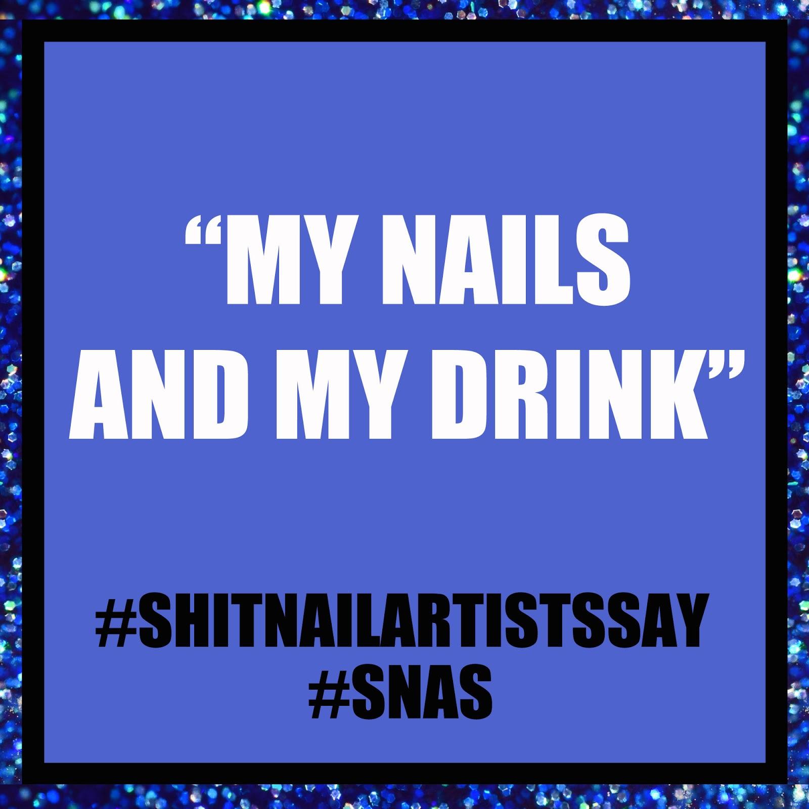 Simply Nailogical Shit Nail Artists Say A Whole New