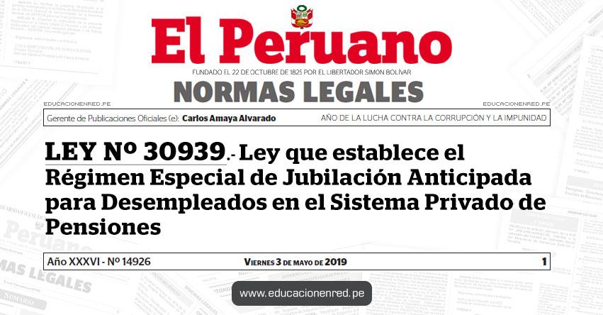 LEY Nº 30939 - Ley que establece el Régimen Especial de Jubilación Anticipada para Desempleados en el Sistema Privado de Pensiones