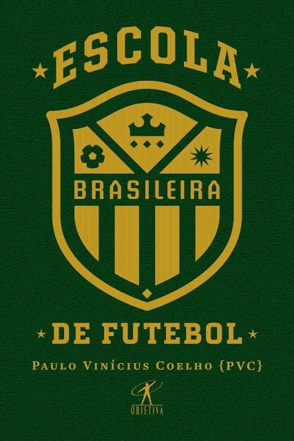 Escola brasileira de futebol - Paulo Vinícius Coelho