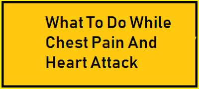 What To Do While Chest Pain And Heart Attack