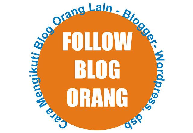 Cara Mengikuti Blog Orang Lain