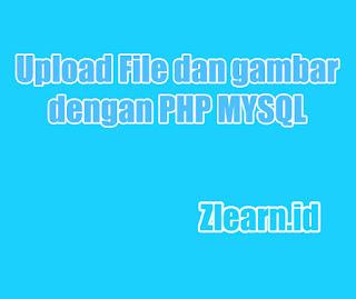 Upload FIle dan Gambar Php Mysql