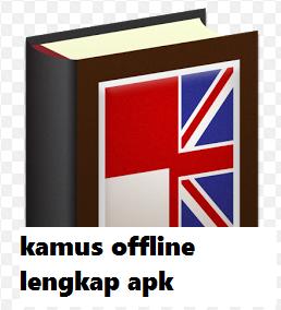 Download Kamus Offline Lengkap Untuk Android (Indonesia-Inggris)