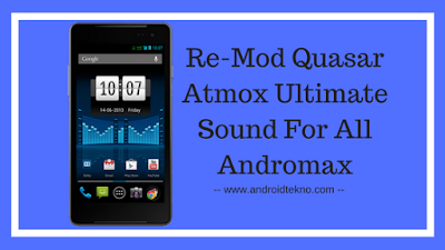 Re-Mod Quasar Atmox Ultimate Sound For All Andromax