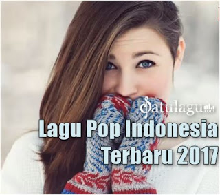 Download Lagu Pop Mp3 Full Album Terpopuler Tahun 2017