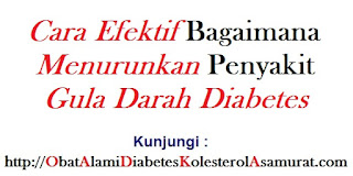 Cara Efektif bagaimana Menurunkan Penyakit Gula Darah Diabetes