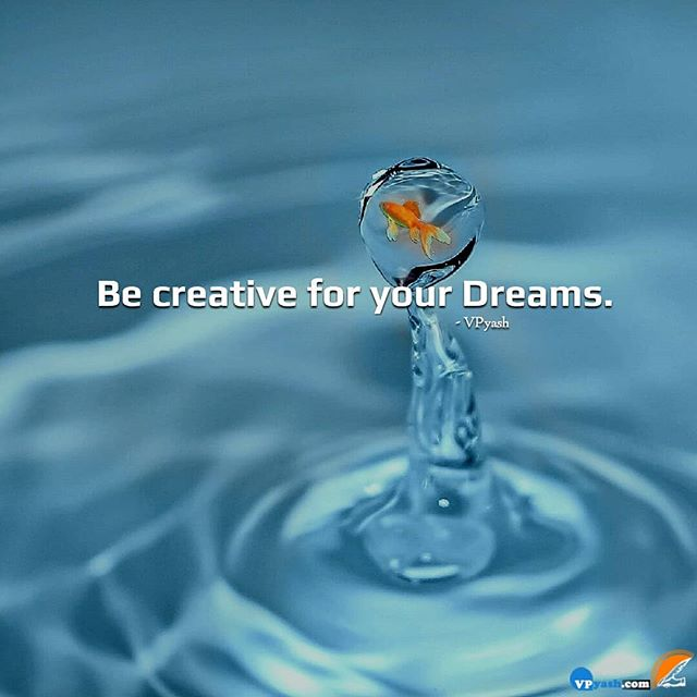 Be creative for your Dreams vpyash