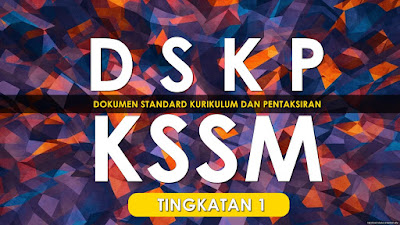 DSKP Dokumen Standard Kurikulum dan Pentaksiran KSSM Tingkatan 1 [DOWNLOAD]