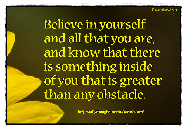 Believe, yourself, daily thought, quote, greater, obstacle,