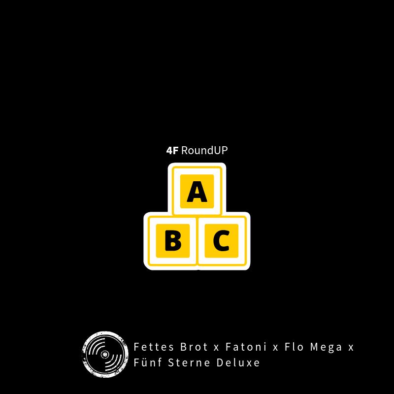 4F RoundUp | Fettes Brot x Fatoni x Flo Mega x Fünf Sterne Deluxe