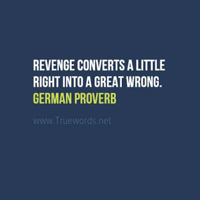 Revenge converts a little right into a great wrong...