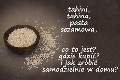 https://zielonekoktajle.blogspot.com/2018/09/tahini-tahina-pasta-sezamowa-co-to-jest.html