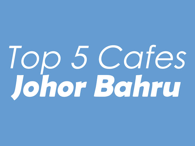 Top 5 Cafes to Hop in Johor Bahru!!!