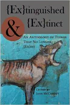 Extinguished and Extinct, An Anthology of things that no longer exist