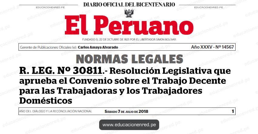 R. LEG. Nº 30811 - Resolución Legislativa que aprueba el Convenio sobre el Trabajo Decente para las Trabajadoras y los Trabajadores Domésticos - www.congreso.gob.pe