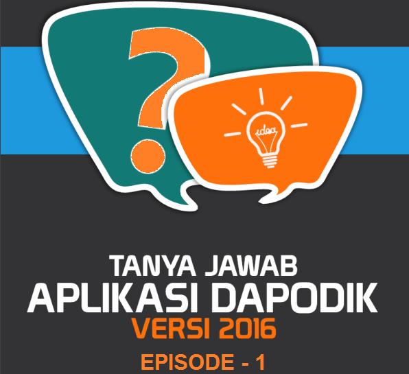 Tanya Jawab Episode 96 163 Seputar Dapodik V 2016 Ilmu
