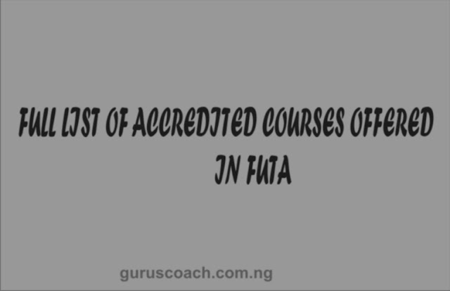 Full List of Courses Offered in FUTA, Akure 2018/2019
