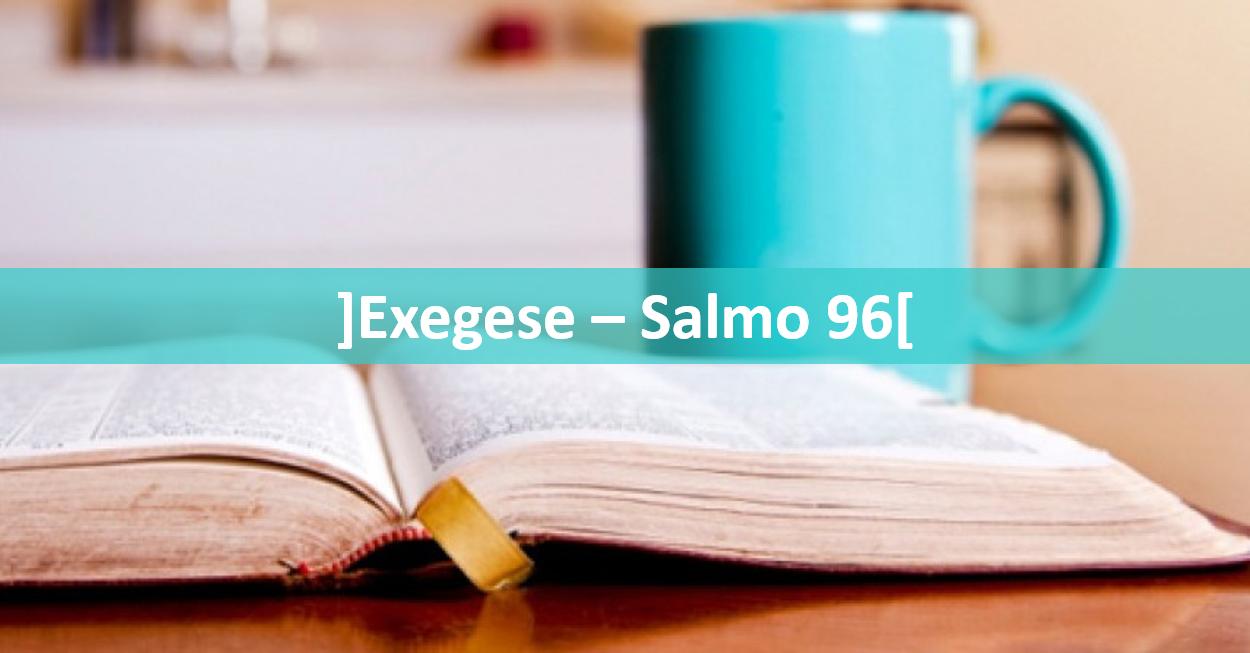 Exegese salmo 96 kerygma 21 exegese salmo 96 fandeluxe Choice Image