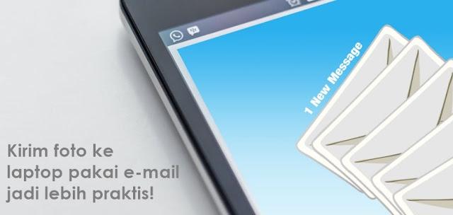 Cara Memindahkan Foto dari HP ke PC/Laptop dengan Email