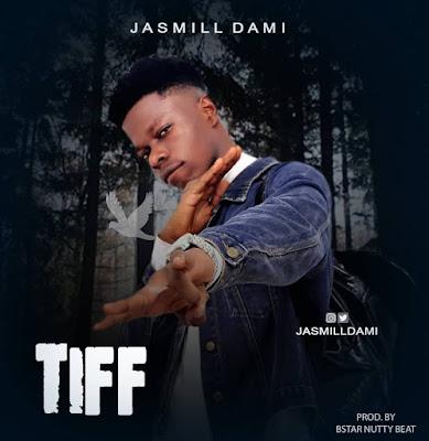 [Music] Jasmill Dami – Tiff