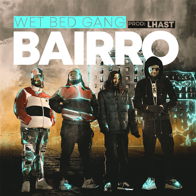 Wet Bed Gang - Bairro