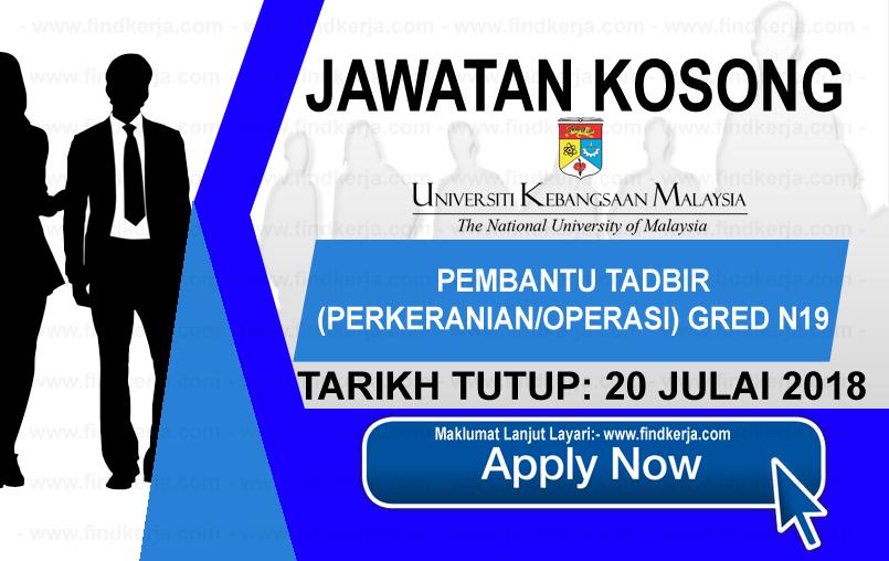 Jawatan Kerja Kosong UKM - Universiti Kebangsaan Malaysia logo www.findkerja.com www.ohjob.info julai 2018