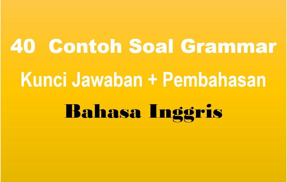 40 Contoh Soal Grammar Dan Kunci Jawaban Pembahasan Muttaqin Id