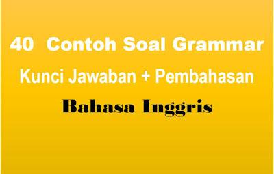 Contoh Soal Grammar dan Kunci Jawaban, Pembahasan