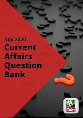 Current Affairs Question Bank: July 2020