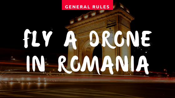 Drone laws in Romania. General Rules for Flying a Drone in Romania