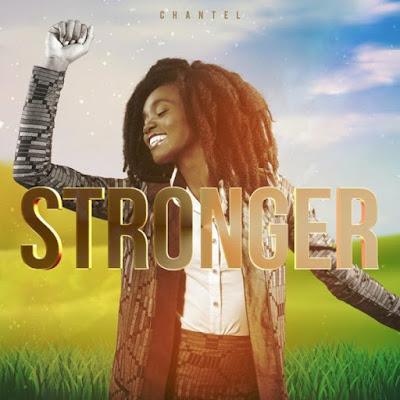 Gospel Song; Chantel – Stronger