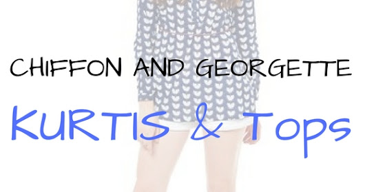 All You Need To Know About Delicate Chiffon And Georgette Kurtis